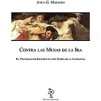 Contra las Musas de la Ira: El Materialismo Filosófico como Teoría de la Literatura