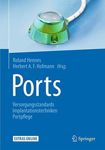 Ports: Versorgungsstandards – Implantationstechniken – Portpflege