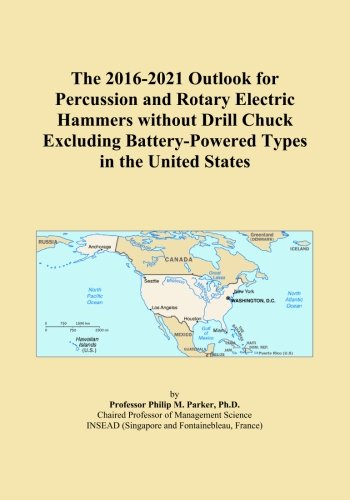 The 2016-2021 Outlook for Percussion and Rotary Electric Hammers without Drill Chuck Excluding Battery-Powered Types in the United States