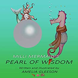 Milli Mermaid's PEARL OF WISDOM: An important Discovery by [Amelia Gleeson]