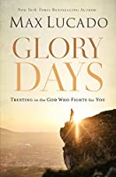 Glory Days: Trusting in the God Who Fights for You