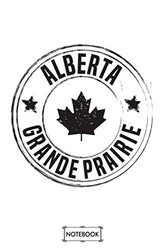 Grande Prairie Alberta Notebook: Diary, Planner, Matte Finish Cover, 6x9 120 Pages, Lined College Ruled Paper, Journal