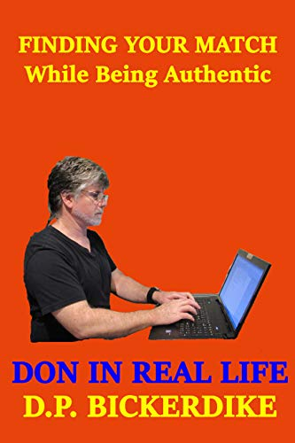 Finding Your Match While Being Authentic: Don in Real Life (Don in Real Life Series Book 4) (English Edition)