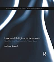 Law and Religion in Indonesia: Conflict and the courts in West Java (Routledge Contemporary Southeast Asia Series Book 61)