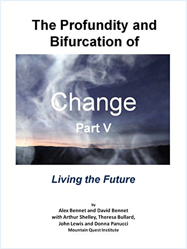 The Profundity and Bifurcation of Change Part V: Living the Future: The Intelligent Social Change Journey (English Edition)
