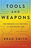 Tools and Weapons: The first book by Microsoft CLO Brad Smith, exploring the biggest questions facing humanity about tech - Brad Smith