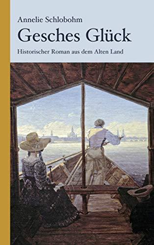 Gesches Glück: Historischer Kriminalroman aus dem Alten Land (Krischan Lührs ermittelt im...