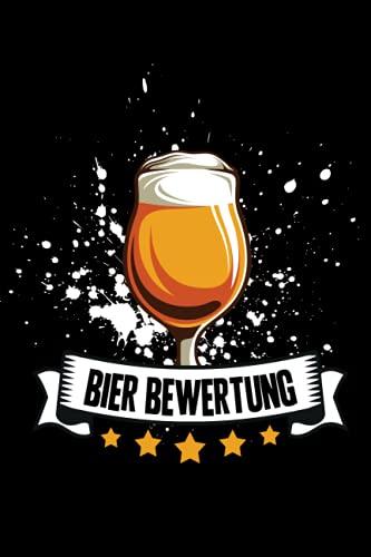 Bier Bewertung: Bierverkostung 120 Seiten 1 Bier für 1 Seite Logbuch Organizer Notizbuch Tagebuch Bewertung Journal Bier Trinker Bier fan Geschenk ... Bier verkosten Bier Verkostung Bier brauen