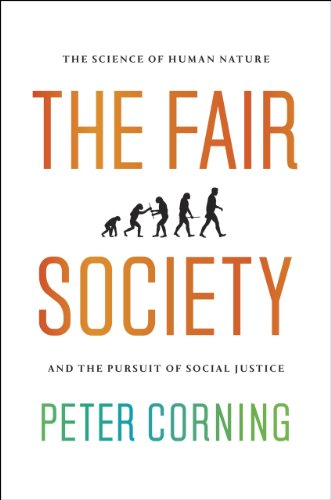 Image of The Fair Society: The Science of Human Nature and the Pursuit of Social Justice