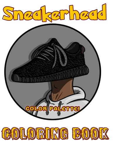 Color Palette! - Sneakerhead Coloring Book: Let'S Create Your Perfect Sneaker Through This Coloring Book