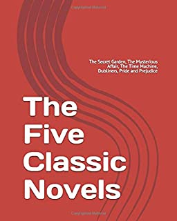 The Five Classic Novels: The Secret Garden, The Mysterious Affair, The Time Machine, Dubliners, Pride and Prejudice
