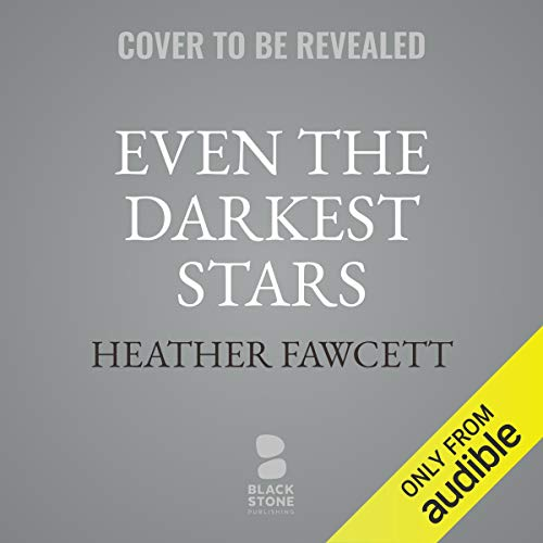 Even the Darkest Stars audiobook cover art