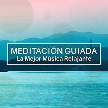 Meditacion Guiada - La Mejor Musica Relajante Zen de Fondo para Meditaciones Guiadas
