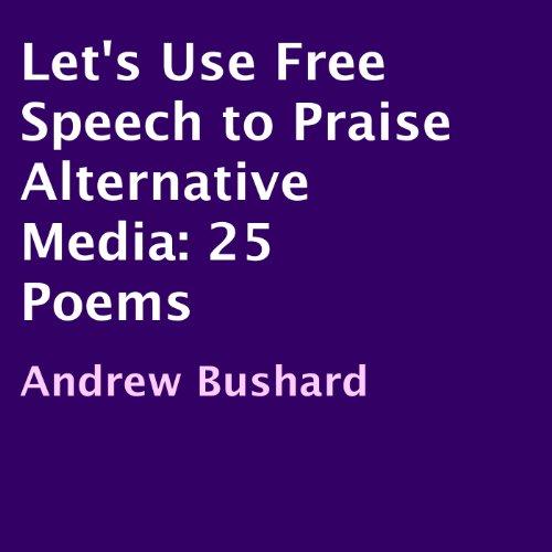 Let's Use Free Speech to Praise Alternative Media cover art