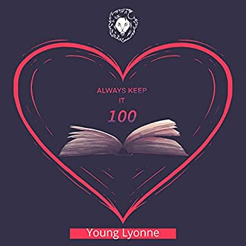 Always Keep It 100