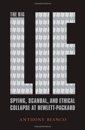 Image of The Big Lie: Spying, Scandal, and Ethical Collapse at Hewlett Packard