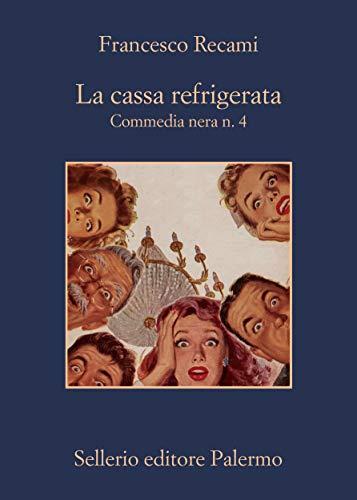 La cassa refrigerata (Commedia nera Vol. 4) (Italian Edition)