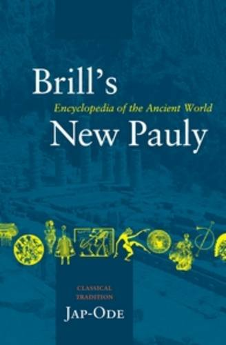 Brill's New Pauly, Classical Tradition, Volume III (Jap-Ode) (BRILL'S NEW PAULY; Encyclopaedia of the Ancient World, Band 18)