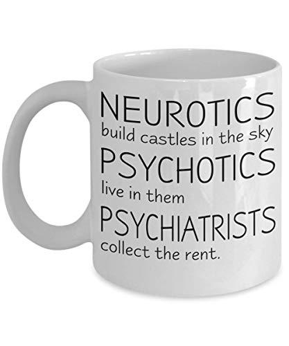 N\A Taza de psiquiatría - Los neuróticos construyen Castillos en el Cielo - Regalos Divertidos para psiquiatras
