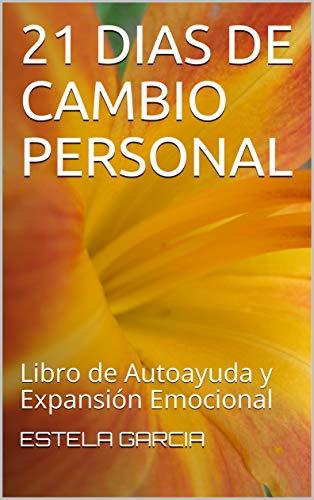 21 DIAS DE CAMBIO PERSONAL: Libro de Autoayuda y Expansión ...