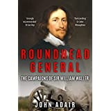 Roundhead General: The Campaigns of Sir William Waller (Uncovering the Seventeenth Century) (English Edition)
