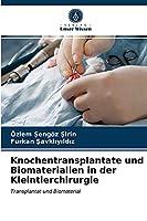 Knochentransplantate und Biomaterialien in der Kleintierchirurgie