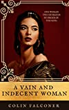 A VAIN AND INDECENT WOMAN (CLASSIC HISTORY Book 3)