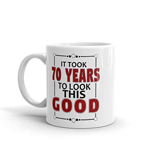 It Took 70 Years to Look This Good Coffee Mug | 70th Birthday Gift Funny Coffee Mug