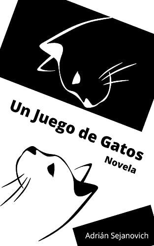 Un juego de gatos: Novela