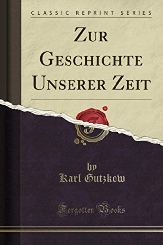 Zur Geschichte Unserer Zeit (Classic Reprint)
