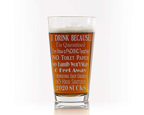 Quarantine Beer Glass 2020 Essential Workers I Drink Because