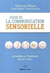 Guide de la communication sensorielle - Le bonheur et l'harmonie par les 5 sens de Daniel Boublil