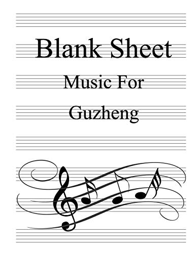 Blank Sheet Music For Guzheng: White Cover, Clefs Notebook,(8.5 x 11 IN / 21.6 x 27.9 CM) 100 Pages,100 full staved sheet, music sketchbook,Music Notation | gifts Standard for students / Professionals
