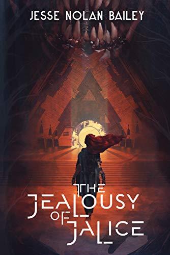 The Jealousy of Jalice (A Disaster of Dokojin Book 1) by [Jesse Nolan Bailey]
