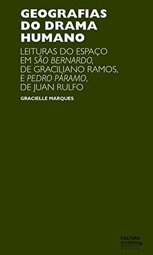 Geografias do drama humano: leituras do espaço em São Bernardo, de Graciliano Ramos, e Pedro Páramo, de Juan Rulfo