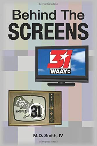 Behind The SCREENS: Winning the Ratings War at WAAY-TV