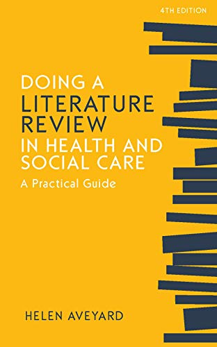 Doing a Literature Review in Health and Social Care: A practical guide, Fourth Edition