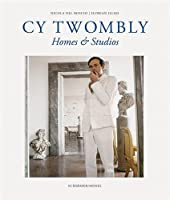 Cy Twombly - Homes And Studios