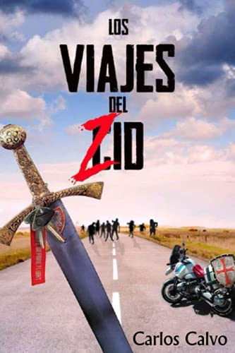 Los viajes del Zid: Cómo dar la vuelta al mundo en moto durante un apocalipsis zombi.