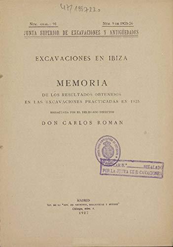 Excavaciones en Ibiza: Memoria de los Resultados Obtenidos en las Excavaciones Practicadas en 1925
