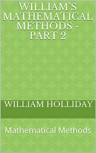 William's Mathematical Methods - Part 2: Mathematical Methods (English Edition)
