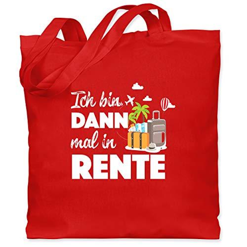 Shirtracer Sprüche - Ich bin dann mal in Rente - Unisize - Rot - rentner geschenk lustig - WM101 - Stoffbeutel aus Baumwolle Jutebeutel lange Henkel