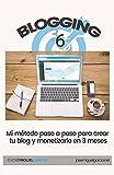 Blogging 365: Cómo crear un blog y monetizarlo en 3 meses