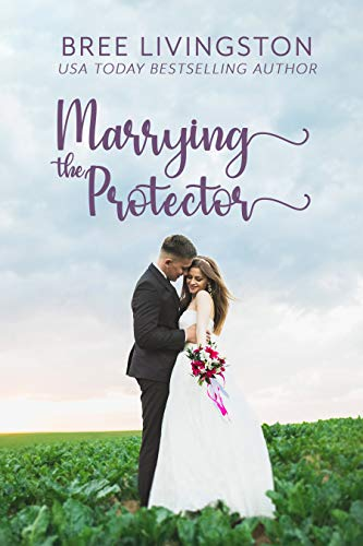 Marrying the Protector: A Fake Marriage Stand Alone Romance Book Three (A Fake Marriage Romance 3)