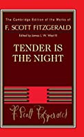 Tender Is the Night (The Cambridge Edition of the Works of F. Scott Fitzgerald)
