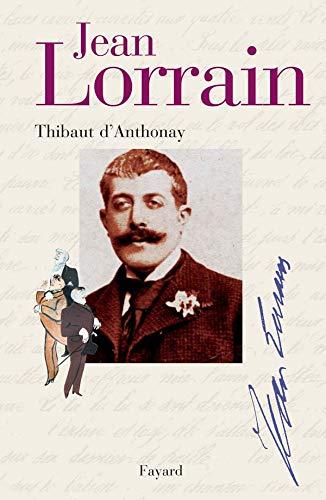 Jean Lorrain: Miroir de la Belle Époque