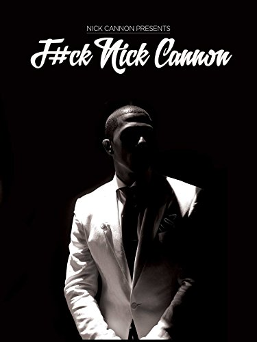 Nick Cannon: F#ck Nick Cannon [OV]