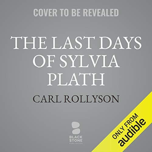 The Last Days of Sylvia Plath cover art