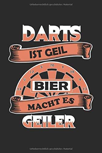 Darts Ist Geil Bier Macht Es Geiler: Notizbuch Planer Tagebuch Schreibheft Notizblock - Geschenk Leute die Dart lieben (15,2x229 cm, A5, 6
