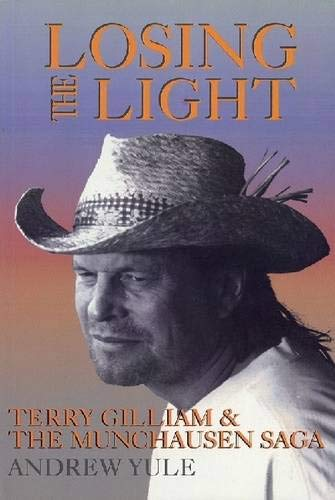 Losing the Light: Terry Gilliam and the Munchausen Saga: Terry Gilliam and the Munchhausen Saga (Applause Books)